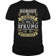 When were you last sprung?